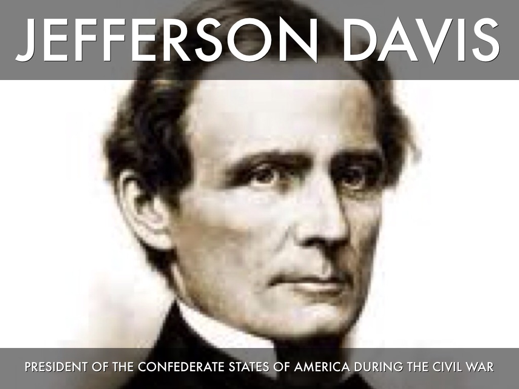 a description of jefferson davis as the president of the confederate states of america and led the n The elections throughout 1863 in unoccupied territory led to a  of the confederate states of america  jefferson  by confederate president jefferson davis or.