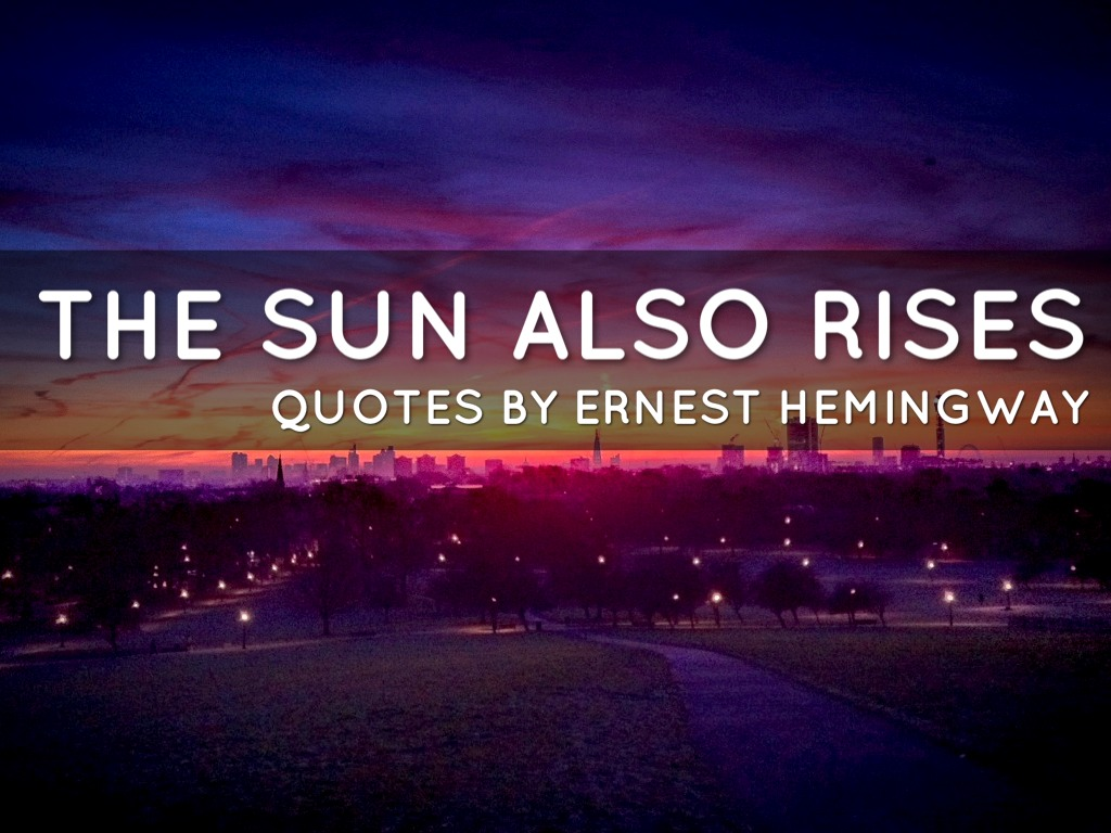 an analysis of the ending of the sun also rises Unlike most editing & proofreading services, we edit for everything: grammar, spelling, punctuation, idea flow, sentence structure, & more get started now.