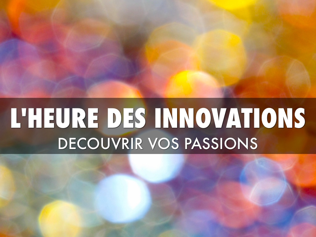 L'HEURE DES INNOVATIONS