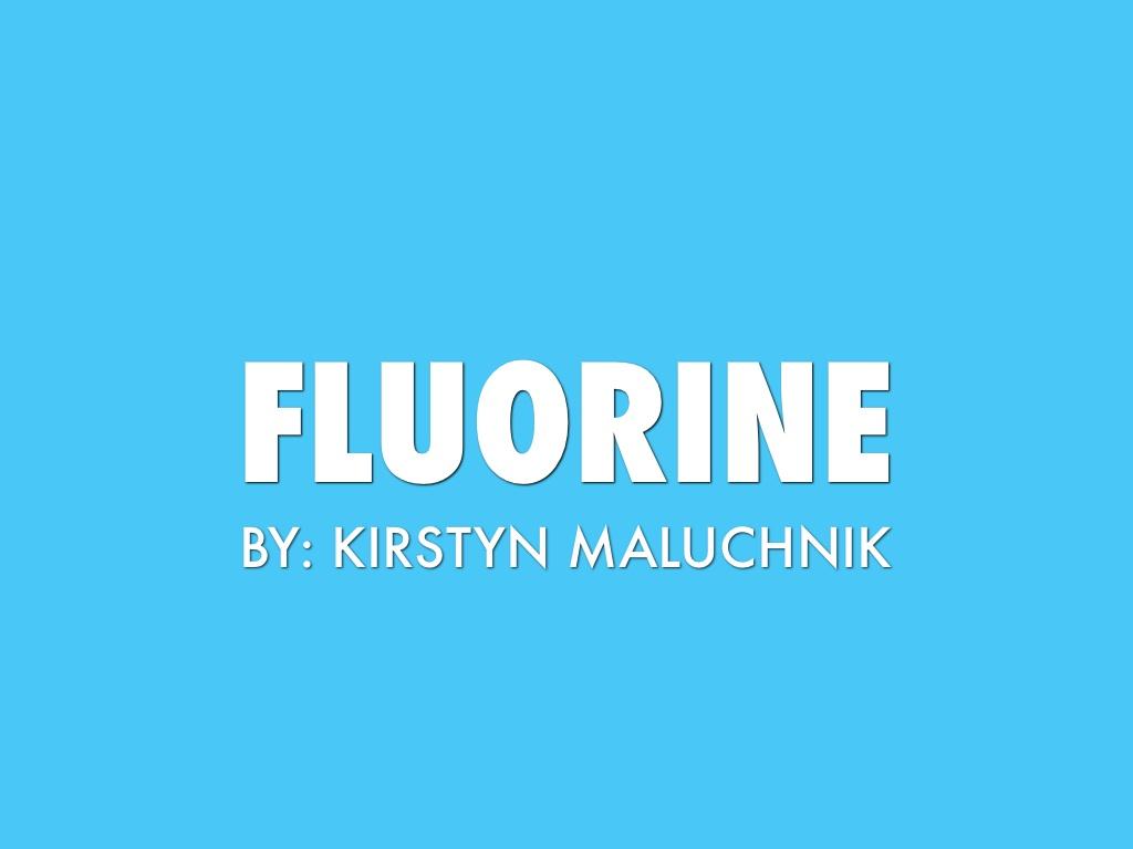 fluorine by kirstyn maluchnik