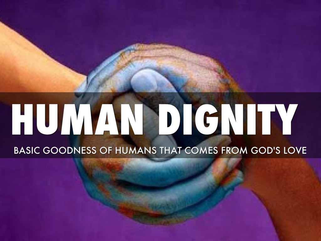 human dignity When you speak about dignity, sometimes it's hard to tell what's happening people may welcome our gifts and service, but perhaps we're also feeding this broken system of unhealthy charity.