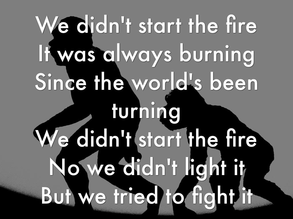 we didnt start the fire essay We didn't start the fire songtext von billy joel mit lyrics, deutscher Übersetzung, musik-videos und liedtexten kostenlos auf songtextecom.