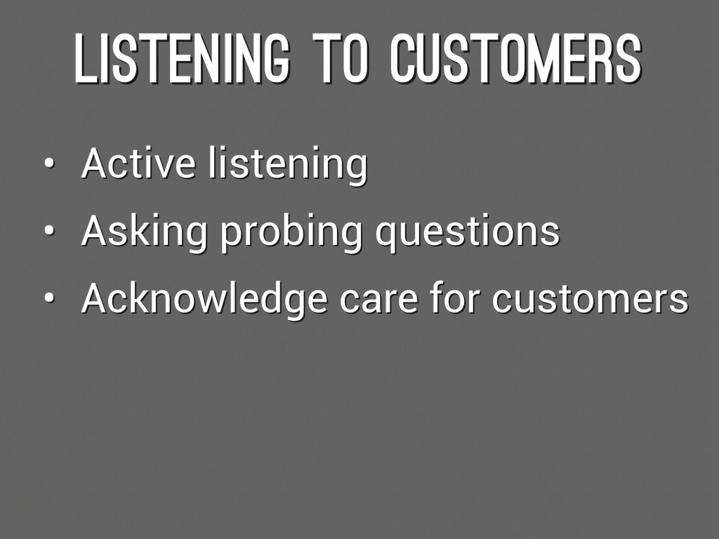 listening to customers You will hear a customer asking for help in a shop write down the answers to the questions concerning what she wants click on the listen here link once you have listened twice, return to this page and take the listening quiz write or type the answers after you have finished, find the answer.