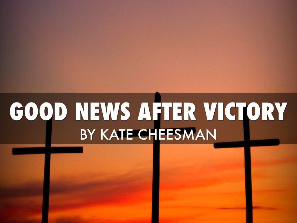 Good News After Victory