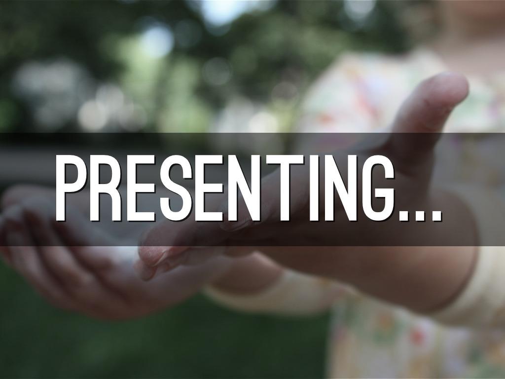 Presenting...