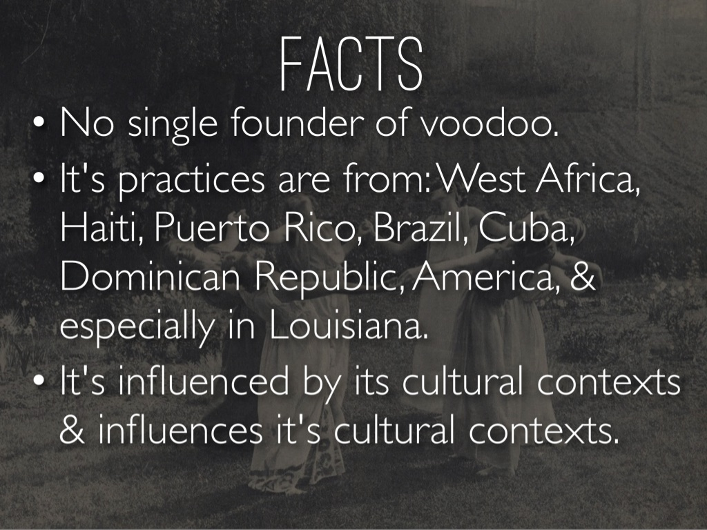 main facts about the voodoo religion and its history Voodoo religions: history & facts gnosticism: go to western religions voodoo religions: beliefs & rituals related study materials what's your main goal.