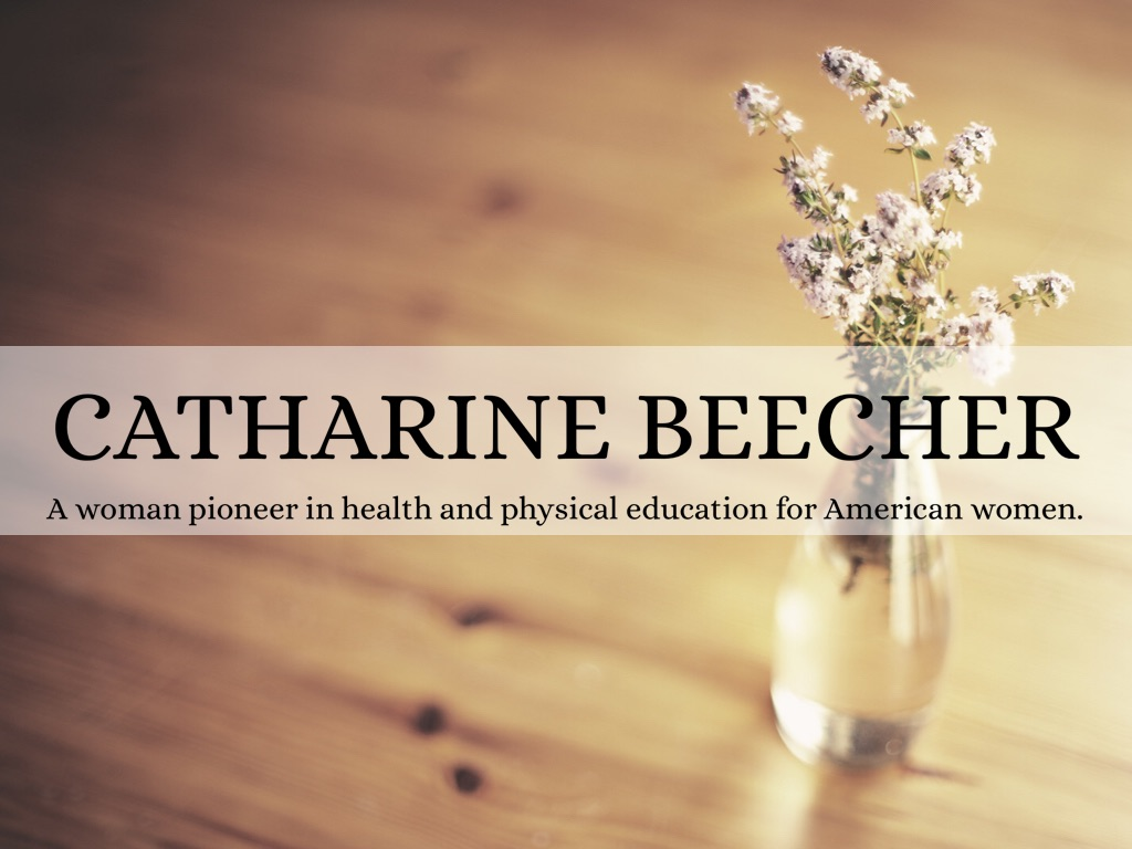 catharine beecher an essay on the education of female teachers An essay on the education of female teachers: by catharine esther beecher (author) be the first to review this item see all formats and editions hide other.