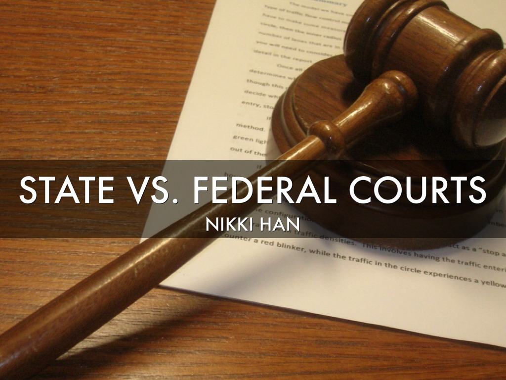 state vs federal courts Clients often ask about the difference between state and federal courts the  primary distinction is that state and local courts are authorized to.
