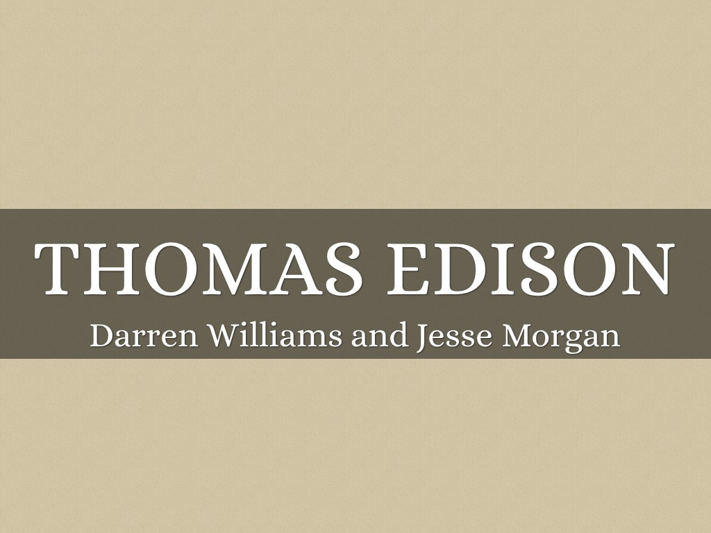 thomas edison outline Ver vídeo on biographycom, learn more about world-famous inventor thomas edison, including his multitudes of patents in technologies like the.