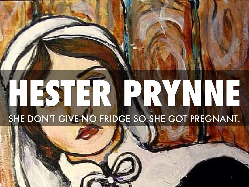 hester prynne the feminist Hester prynne was a woman who committed adultery, under circumstances that gave even the puritans a touch of sympathy they envision hester as a feminist.