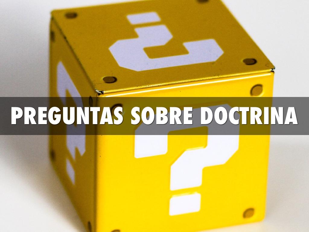 Preguntas Sobre doctrina