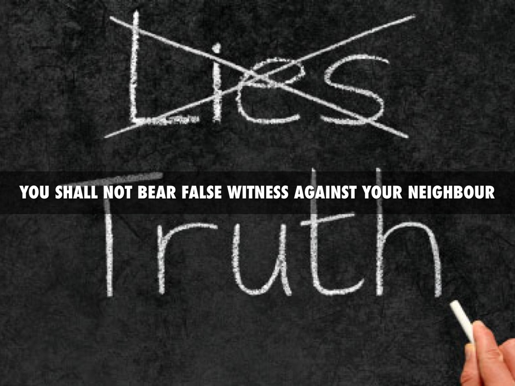 Image result for You Shall Not Bear False Witness Against Your Neighbor