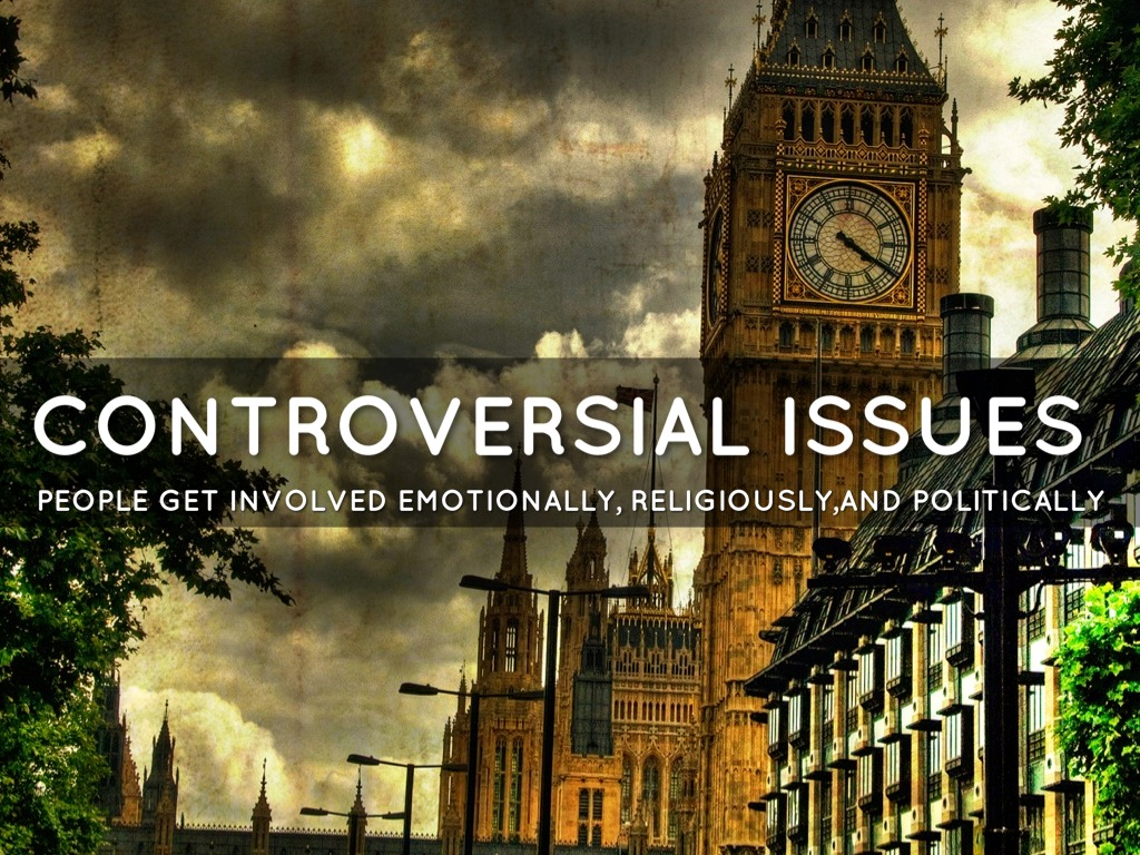 controversial issues