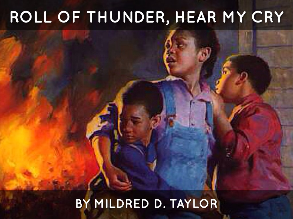 an essay on roll of thunder hear my cry Free essay: roll of thunder, hear my cry by mildred d taylor is a very powerful novel about the logan family living in mississippi in the 1930's roll of.