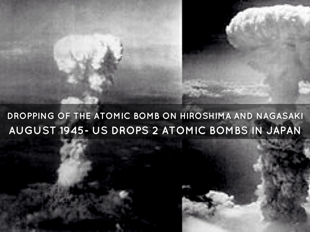 dropping of the atomic bombs forever changed the face of warfare Was the dropping of the atomic bomb we therefore face catastrophe unheard the world changed forever with the dropping of the atomic bombs on hiroshima.