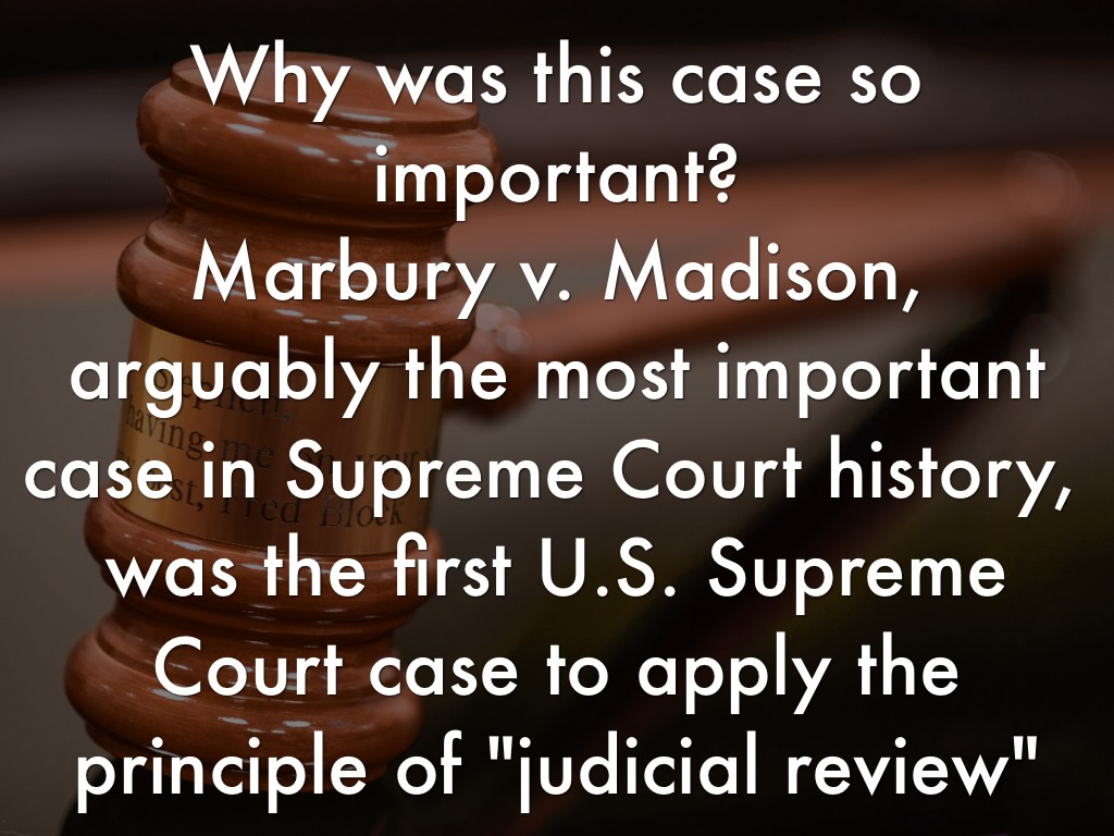 a description of marbury v madison as a landmark case in united states law The many supreme court landmark cases and by some of the most profound   law through the marshall court's landmark decisions in marbury v madison   the judicial power of the united states shall be vested in one supreme   according to charles hobson, john marshall's philosophy and definition of  common law is.