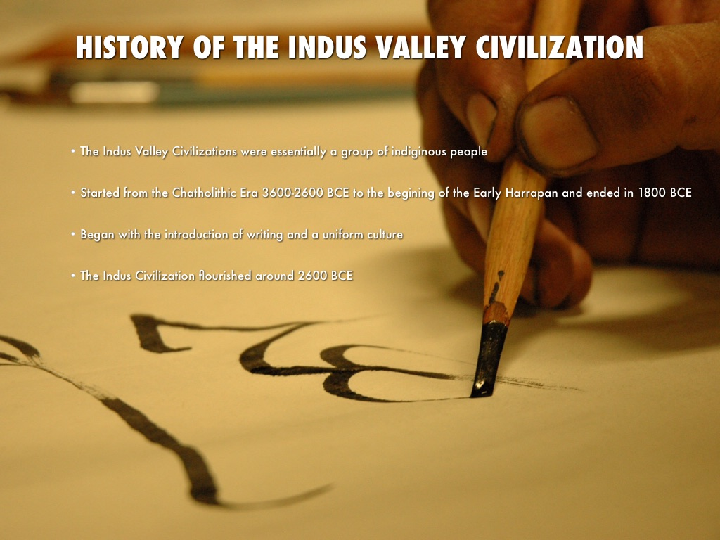 a history of the the indus civilization Indus valley civilization by 4000 bc a pre-harappan culture emerged, with trade networks including lapis lazuli and other raw materials villagers domesticated numerous other crops, including peas, sesame seed, dates, and cotton, plus a wide range of domestic animals, including the water buffalo which still remains essential to intensive.