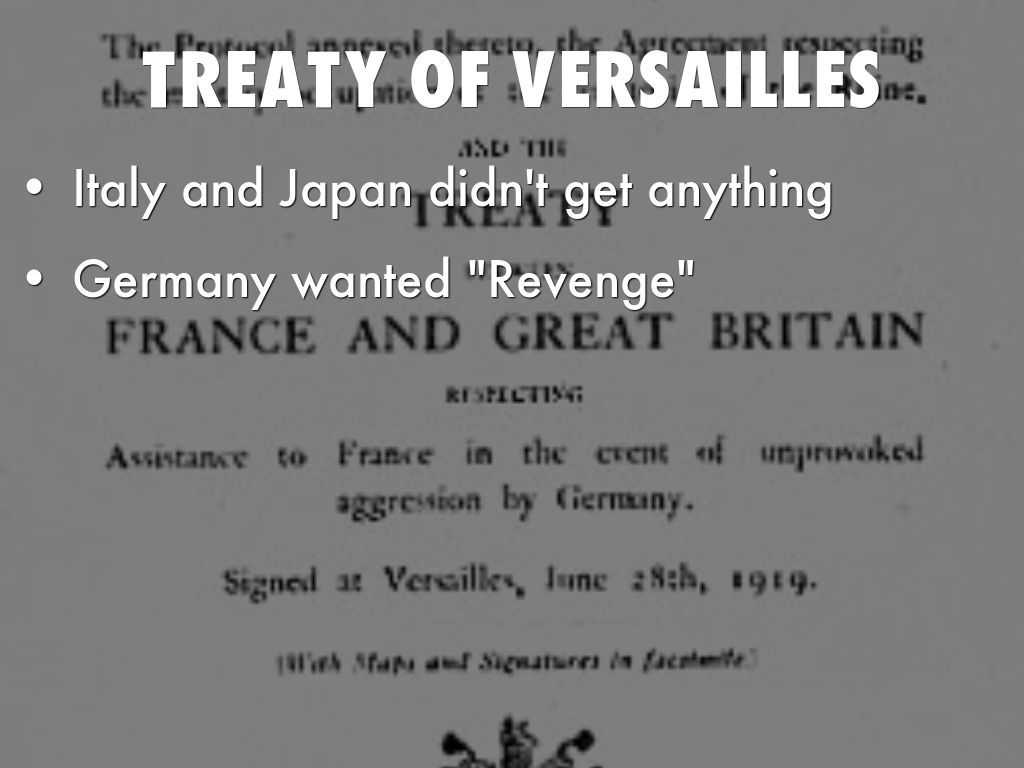 an overview of the versailles treaty and the cause for the world war two How the treaty of versailles effected germany treaty of versailles-cause of world war two the rise of hitler and nazism in germany was the increase of the support of hitler and the nazi party based on the complex situation in germany or on hitler and the nazi party's own efforts, during 1918 and 1933.