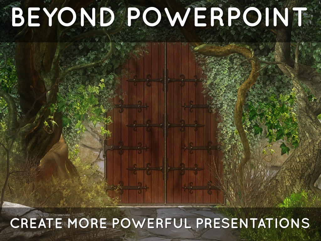 Go Beyond PowerPoint