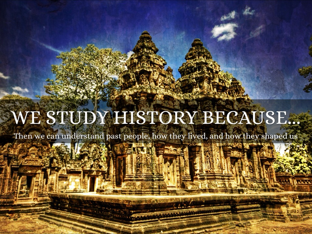 a historians statement why i study history The objectivity of history why objectivity is in fact impossible to achieve in the study of history steps and within the reasons why historians write the.