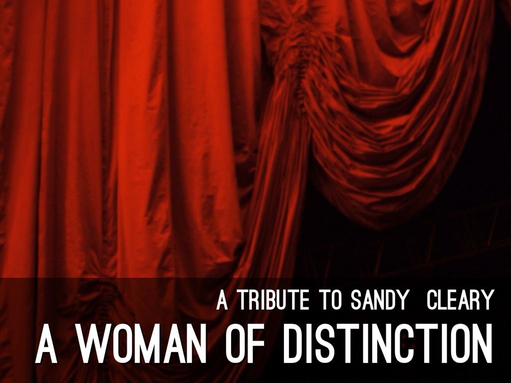A Tribute To Sandy Cleary; A Woman Of Distinction