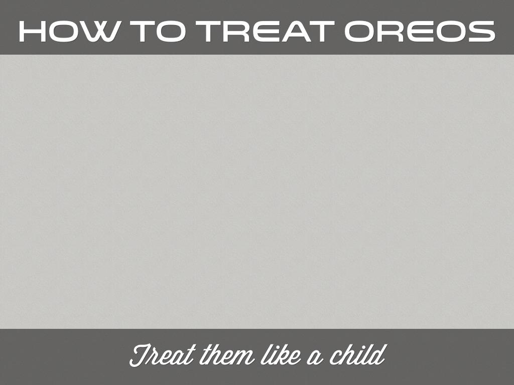 How To Treat Oreos