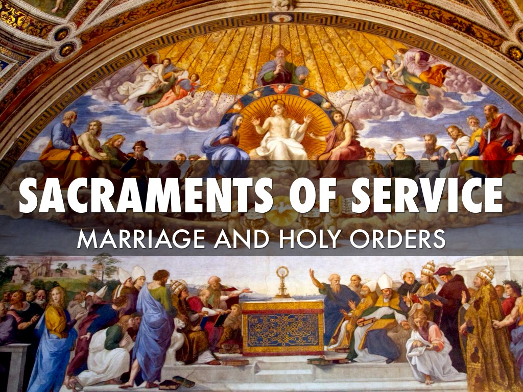 marriage and holy orders Marriage is the primordial sacrament - all the sacraments of the new covenant find in a certain sense their prototype in marriage - pope john paul ii.