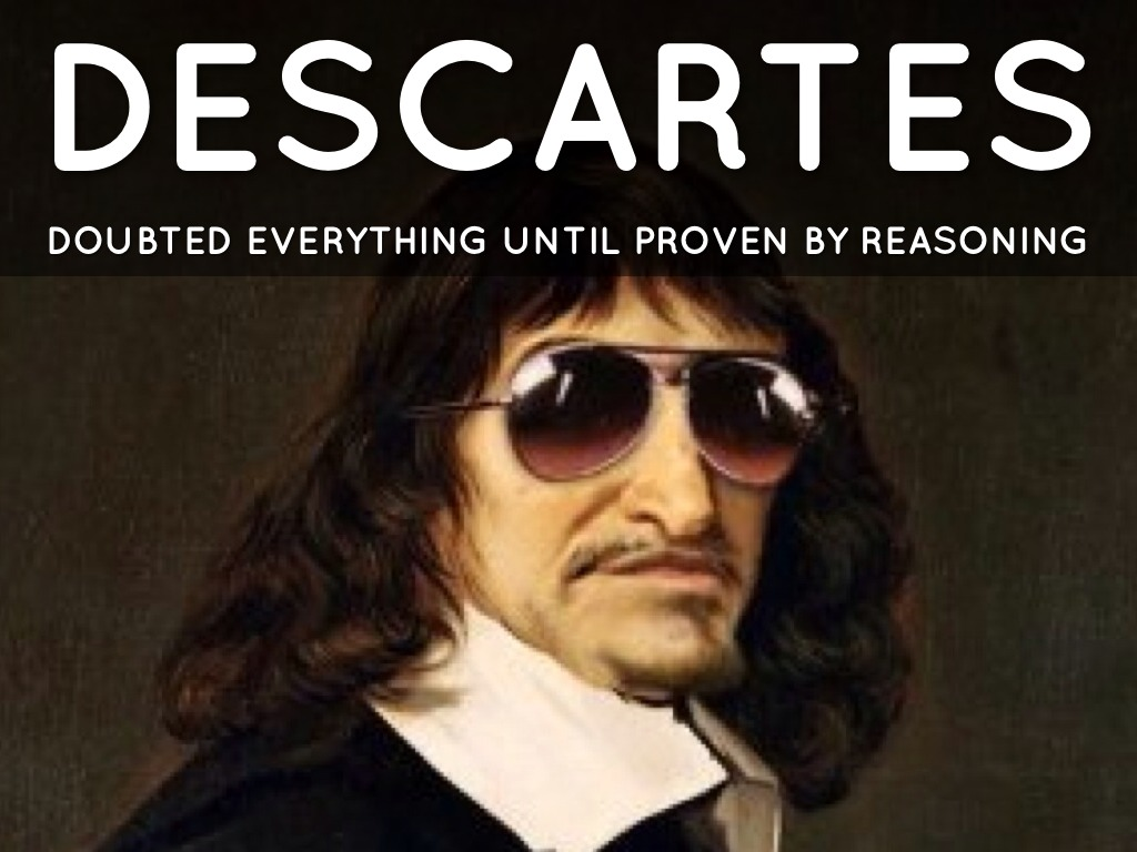 "scientific inquiry of bacon and descartes 1637: descartes publishes his discourse on the method for guiding one's reason and searching for truth in the sciences, the source of the famous quote, ""i think."