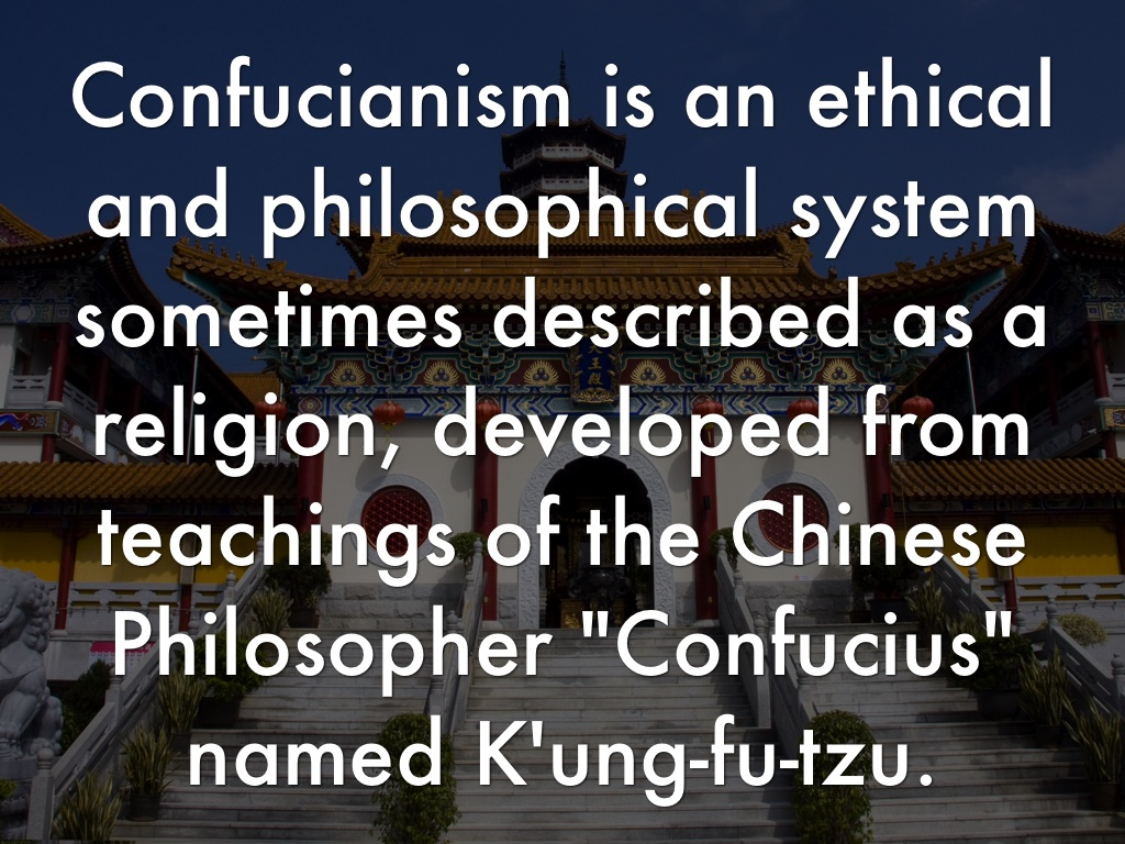 a description of confucianism on the philosophical system based on the teaching of confucius