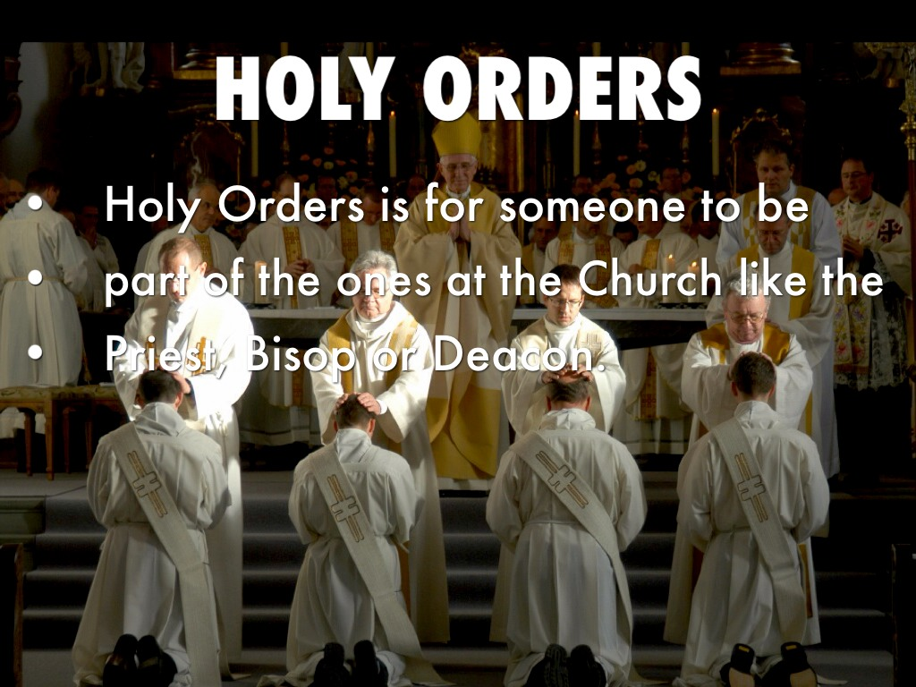 sacrament of holy orders Handout on the sacrament of holy orders from catholic faith, life and creed 20 page 1 of 4 sacrament of holy orders holy orders is the sacrament by which a man is permanently made a deacon, a priest, or a.