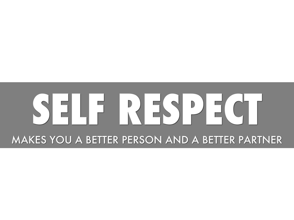 self respect redefined I get lot of emails on daily basic from people who are having financial problems, health issues, relationship problems, confusion about what career to choose and when i get to know more about them i find something common in them – lack of self love i am.
