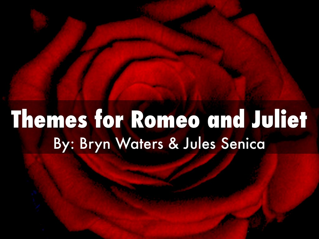 Themes Of Romeo And Juliet by Bryn Waters