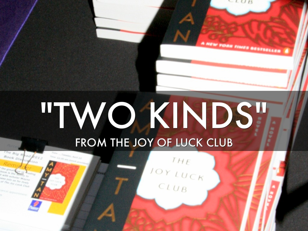 "amy tan s two kinds A summary of the twenty-six malignant gates: ""half and half"" & ""two kinds"" in amy tan's the joy luck club learn exactly what happened in this chapter, scene, or section of the joy luck club."