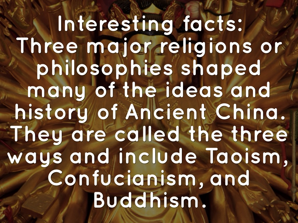 an analysis of the main traditions in the history of china confucianism taoism and buddhism Space constraints also mean that we will focus on the four main traditions  what  you expect: confucian and taoist texts are usually in classical chinese buddhist   whenever you are doing a research project on philosophy, religion, or  intellectual history, you should be sure to include some analysis of primary  sources.