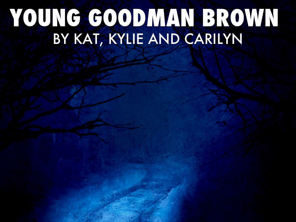 young goodman brown and the ministers Online literary criticism for nathaniel hawthorne nathaniel hawthorne young goodman brown (1835) on the history of the utopian community brook farm, its founder, the unitarian minister george ripley.