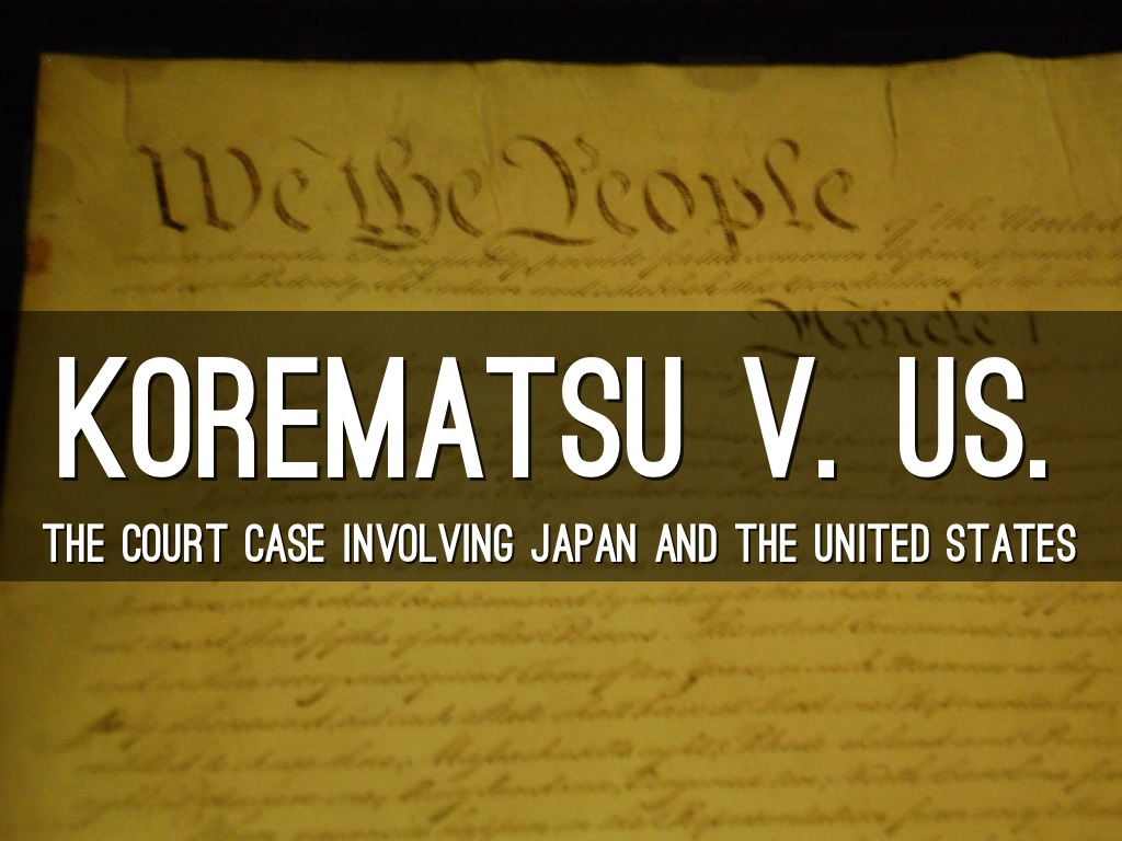 korematsu vs us Then, melissa pitches you a film about supreme court case fred korematsu v  united states ep 3: fred korematsu v united states matthew.