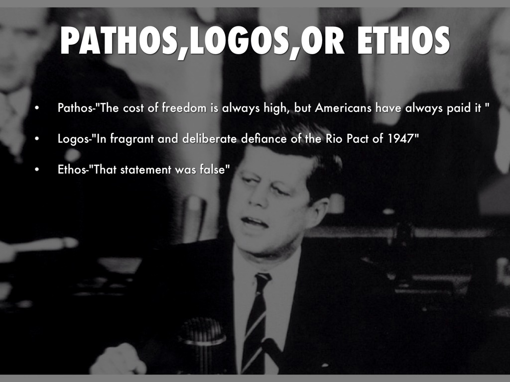 jfk cuban missile crisis speech ethos pathos logos 1962: cuban missile crisis, threat of nuclear war  called the cuban missile  crisis, president john f kennedy meant to convey  i was totally inspired  listening to king's speech and its amazing combination of ethos, pathos, logos,  and kairos.