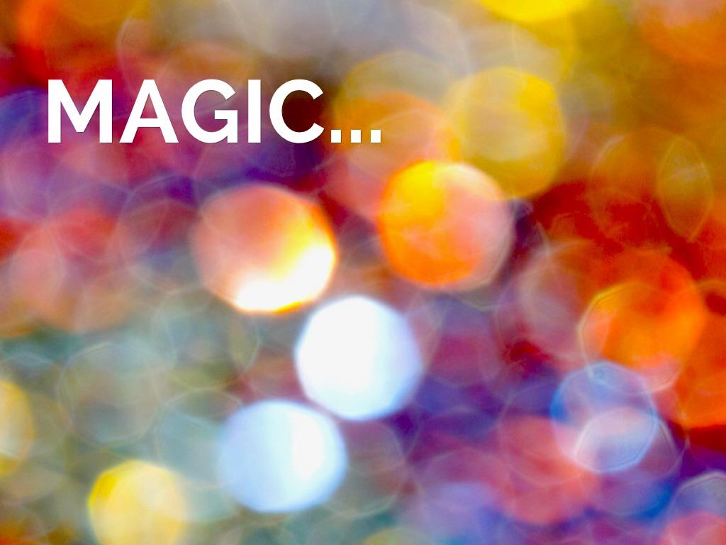 Magic ...