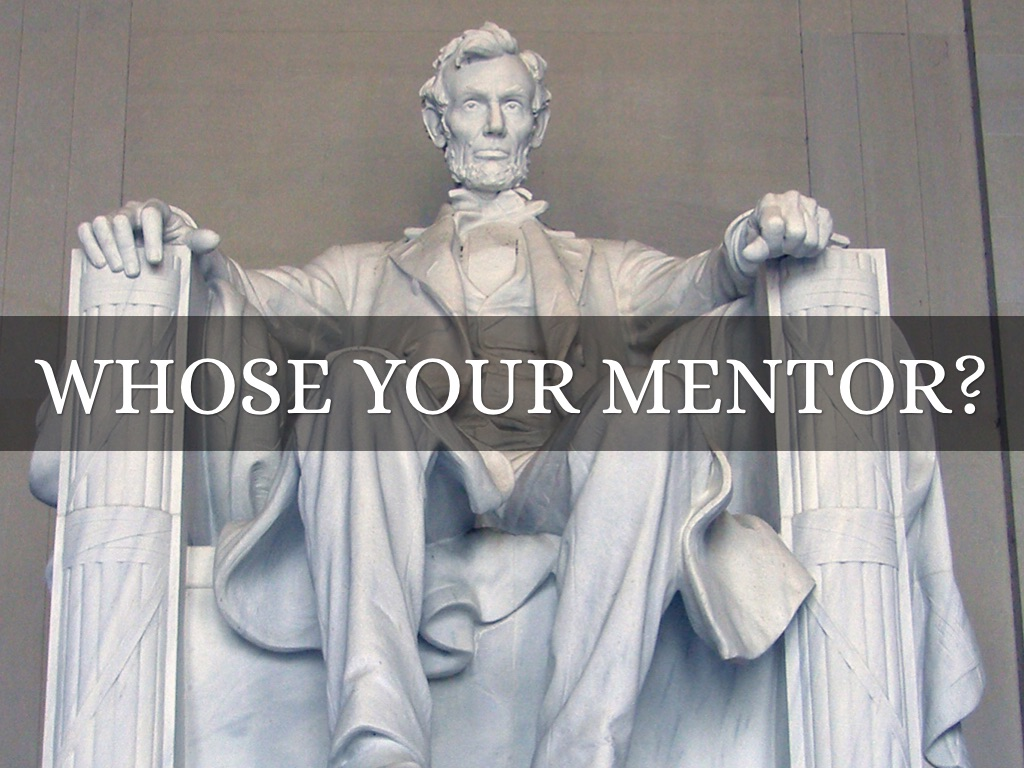 Whose Your Mentor?