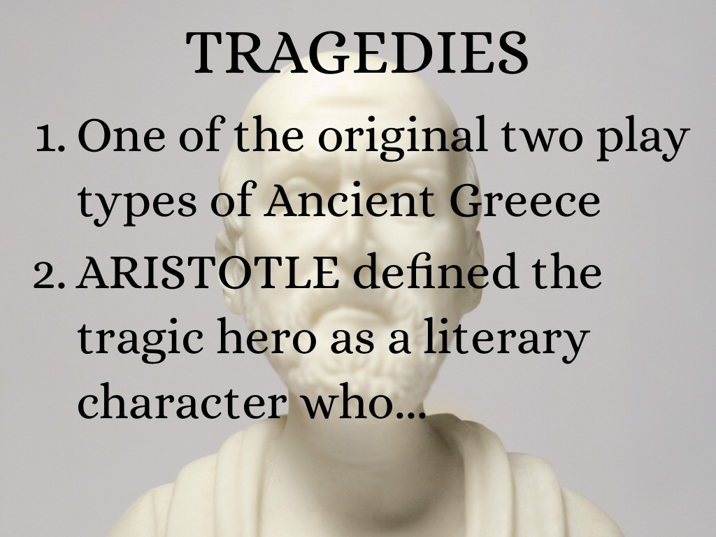 a literary analysis of tragic hero by aristotle Aristotle used the word in his poetics examples of hamartia in literature by witnessing a tragic hero suffer due to his own flaw.