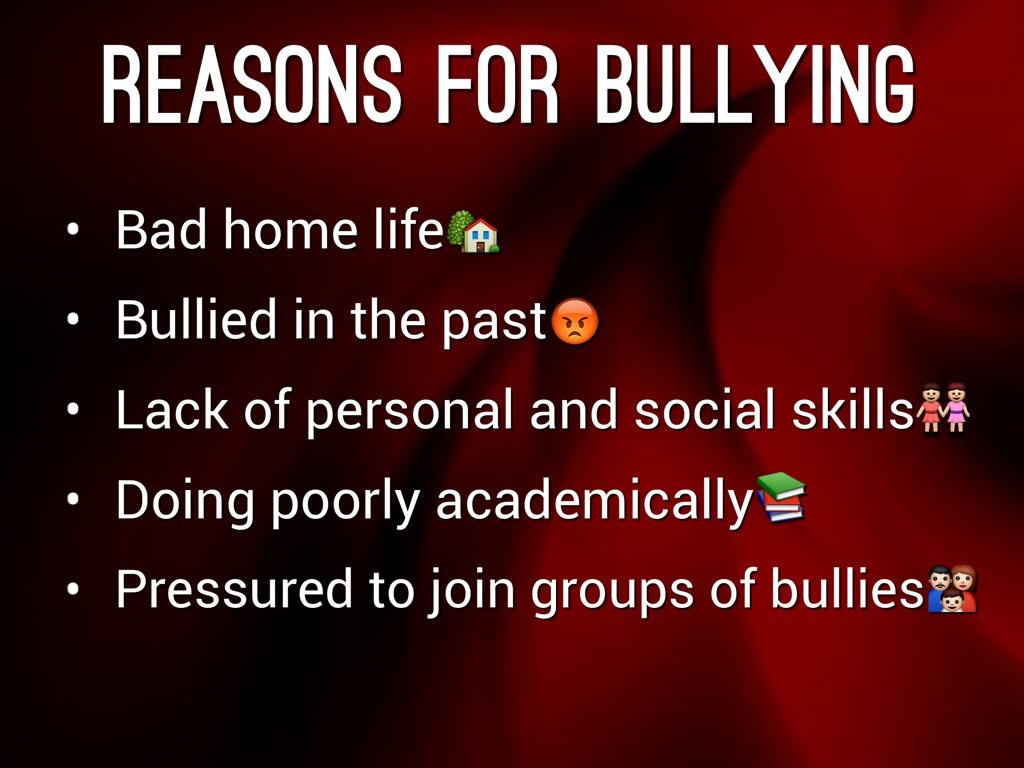 Reasons why bullies bully