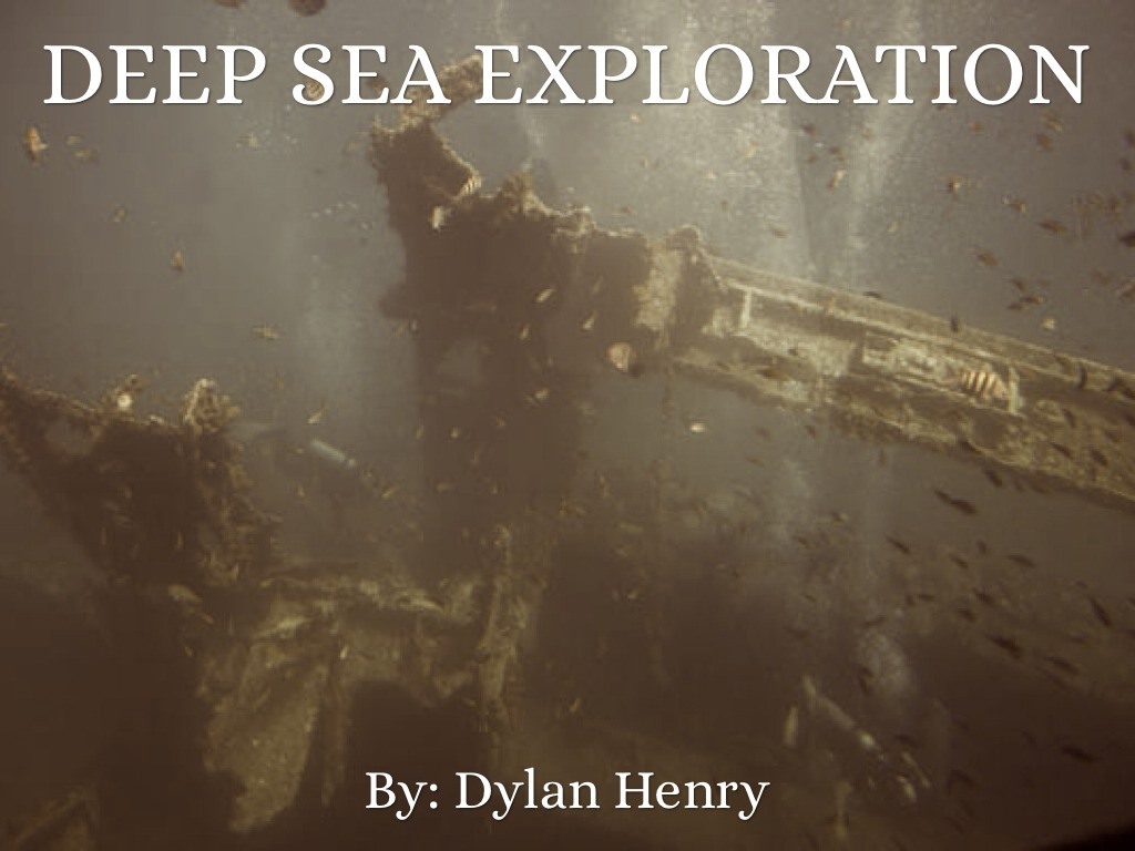 Deep Sea Exploration By Dylan Henry