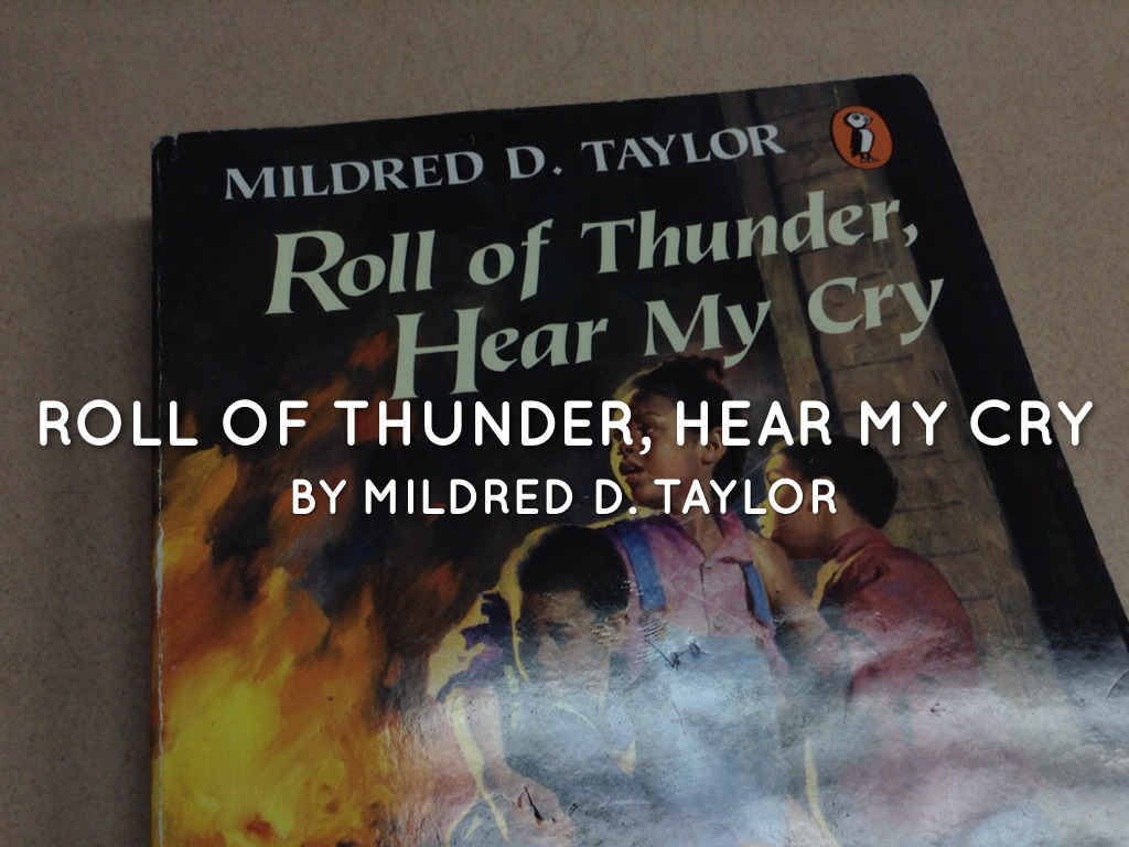 an analysis of prejudice in roll of thunder hear my cry by mildred d taylor Essay on mildred taylor for contemporary southernwriters works of mildred d taylor song of the trees--l975 roll of thunder, hear my cry.