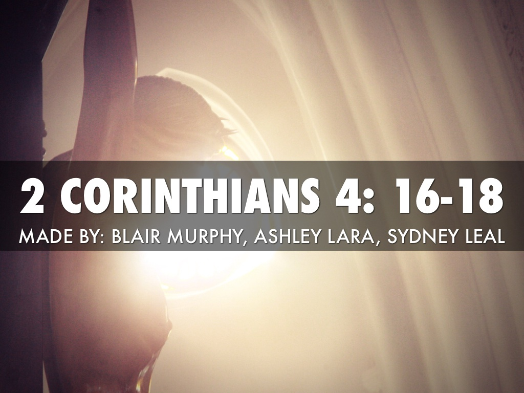 2 Corinthians 4 16 18 By Sydney Leal