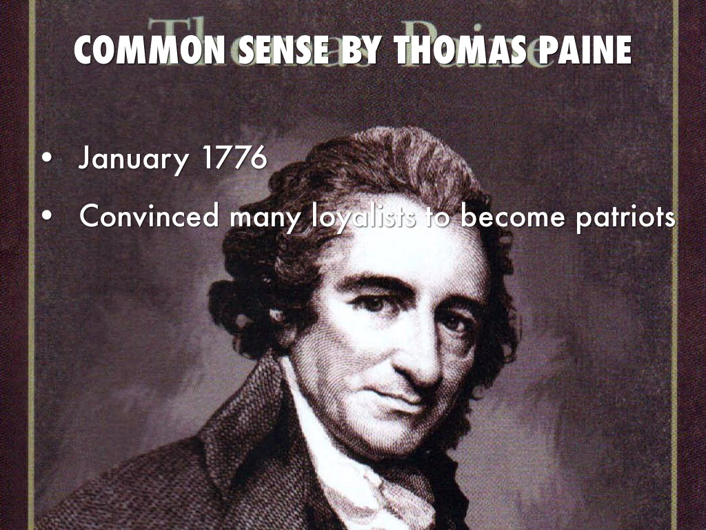 common sense by thomas paine essays Thomas paine was important to the american revolution because he was able to inspire people to the revolutionary cause through his arguments in common sense and the american crisismost historians.