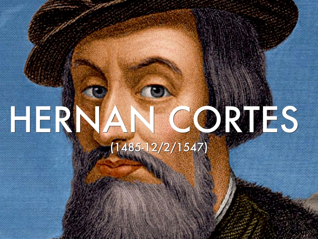 the life of hernan cortes Perhaps nowhere is the complex mingling of such forces more evident than in hernan cortés's encounter with the mexica (aztecs) cortés landed at what is now veracruz in mexico on good friday, april 22, 1519.