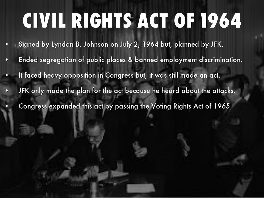 an essay on civil rights act of 1964 The civil rights act of 1964 resulted from one of the most controversial house and senate debates in history it was also the biggest piece of civil rights legislation ever passed the bill actually evolved from previous civil rights bills in the late 1950's and early 1960's the bill passed.