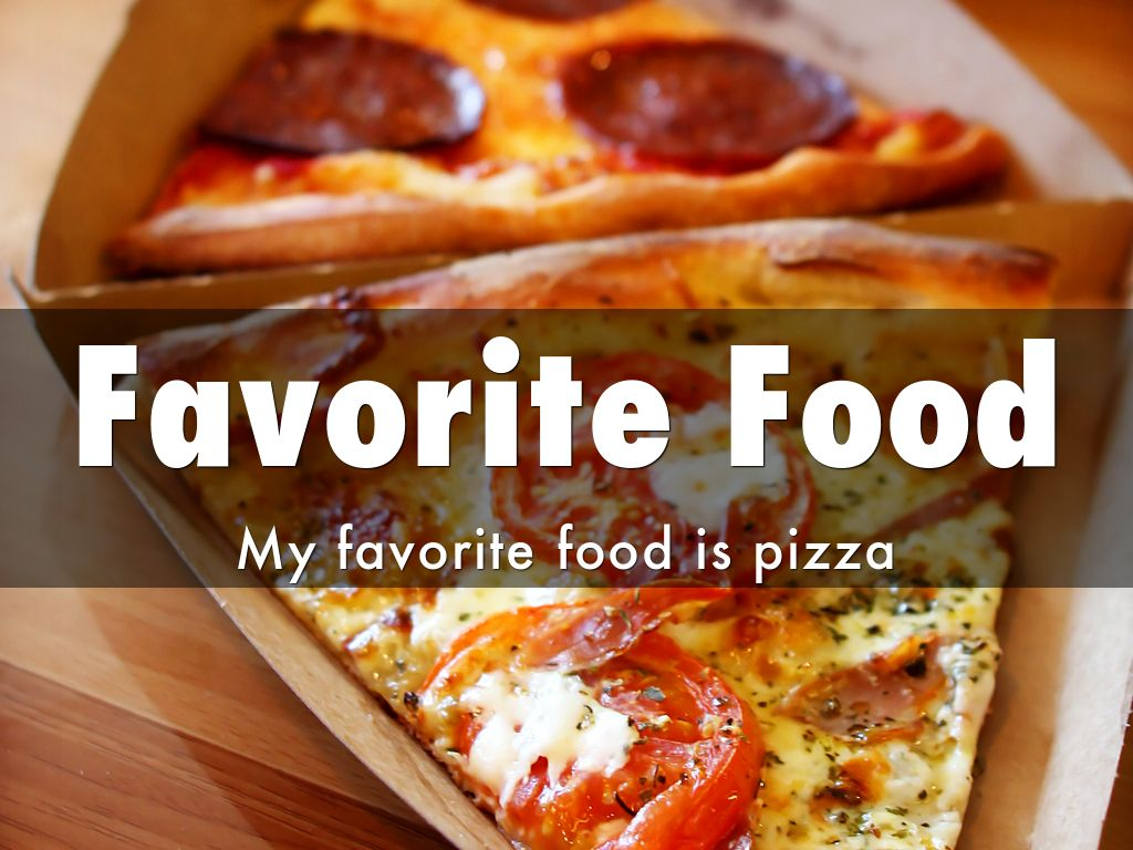 essay about my favorite food pizza My favorite activities list : you are here: home  track food & activity  my favorite foods list my favorite foods list build a list of foods you eat often.