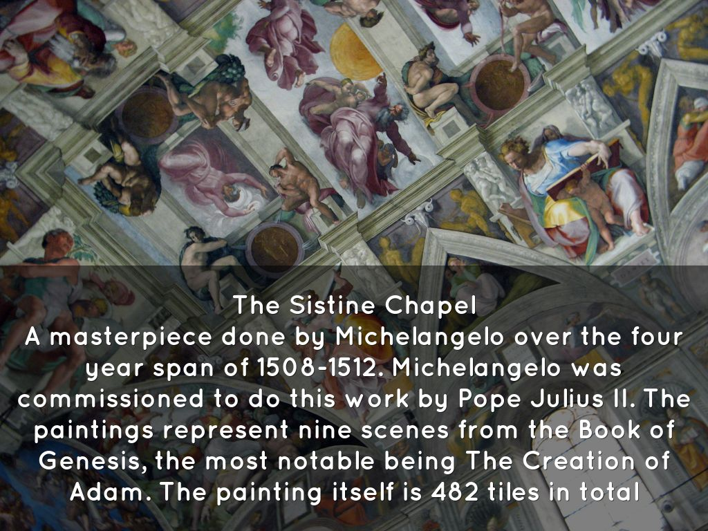 the book of genesis impact on the michelangelos paintings on the sistine chapel as a representation  Michelangelo, ceiling of the sistine chapel, 1508-12, fresco (vatican, rome)   in fact, the first frescoes michelangelo painted contain multiple figures, much   his dramatic gesticulations help to tell the story of genesis without the addition of  extraneous detail  the four scenes represent the salvation of the jewish  people.