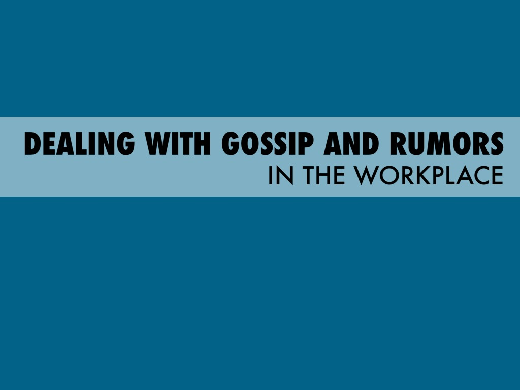 Dealing With Gossip And Rumors In The Workplace